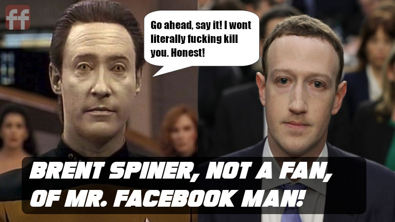 brent spiner does not like the zuck